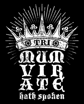 """TRIMUMVIRATE hath spoken"" Teeshirt Design"