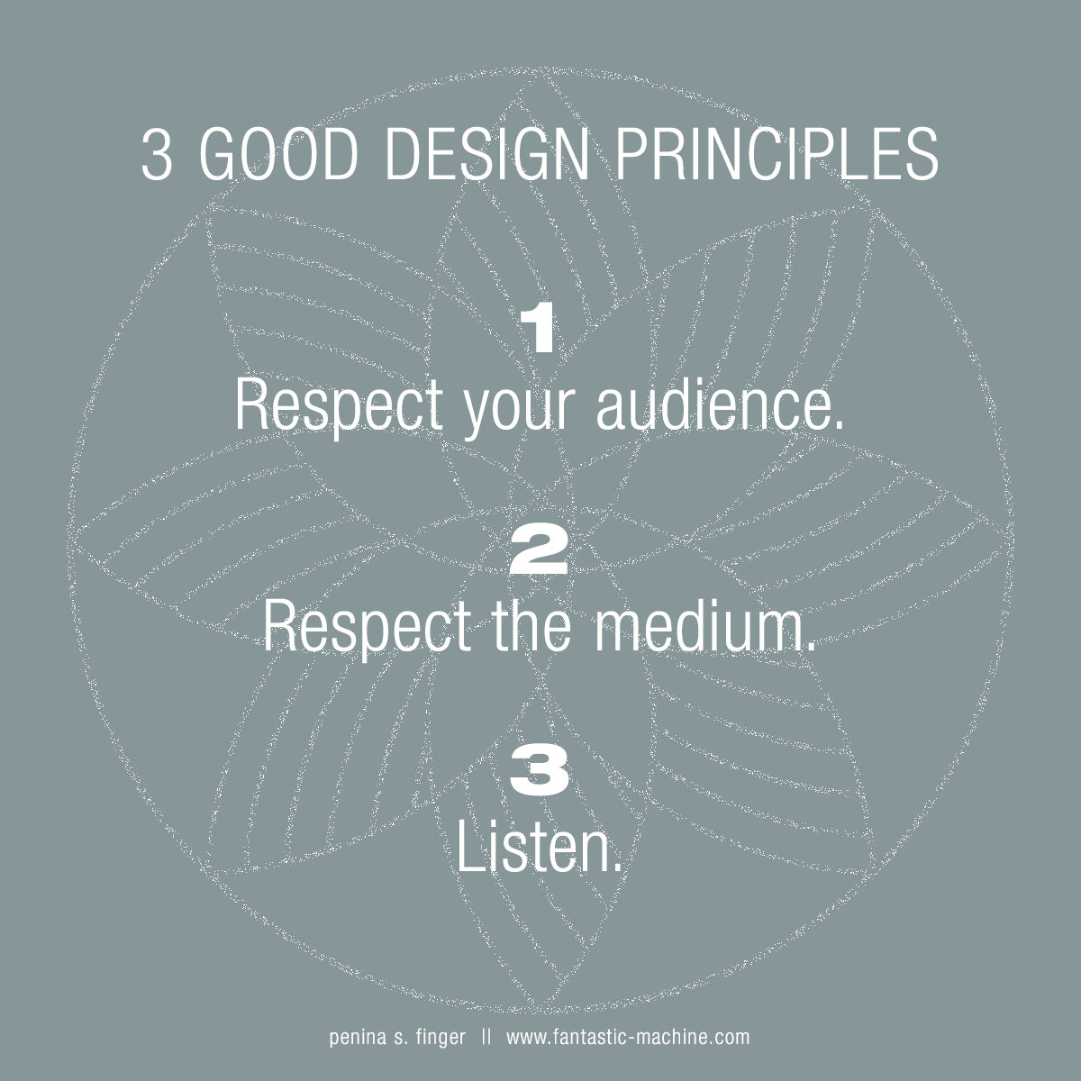 3 good design principles - Penina S. Finger